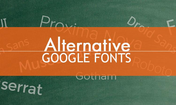 alternative google fonts