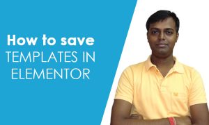 How to save and use templates in elementor
