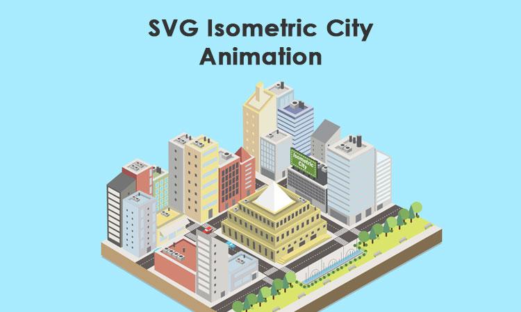 Svg isometric city animation