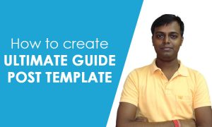 how to create ultimate guide post template in elementor