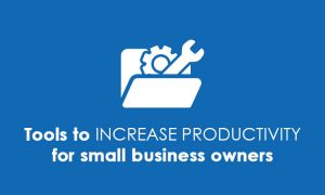 tools to increase productivity for small business owners